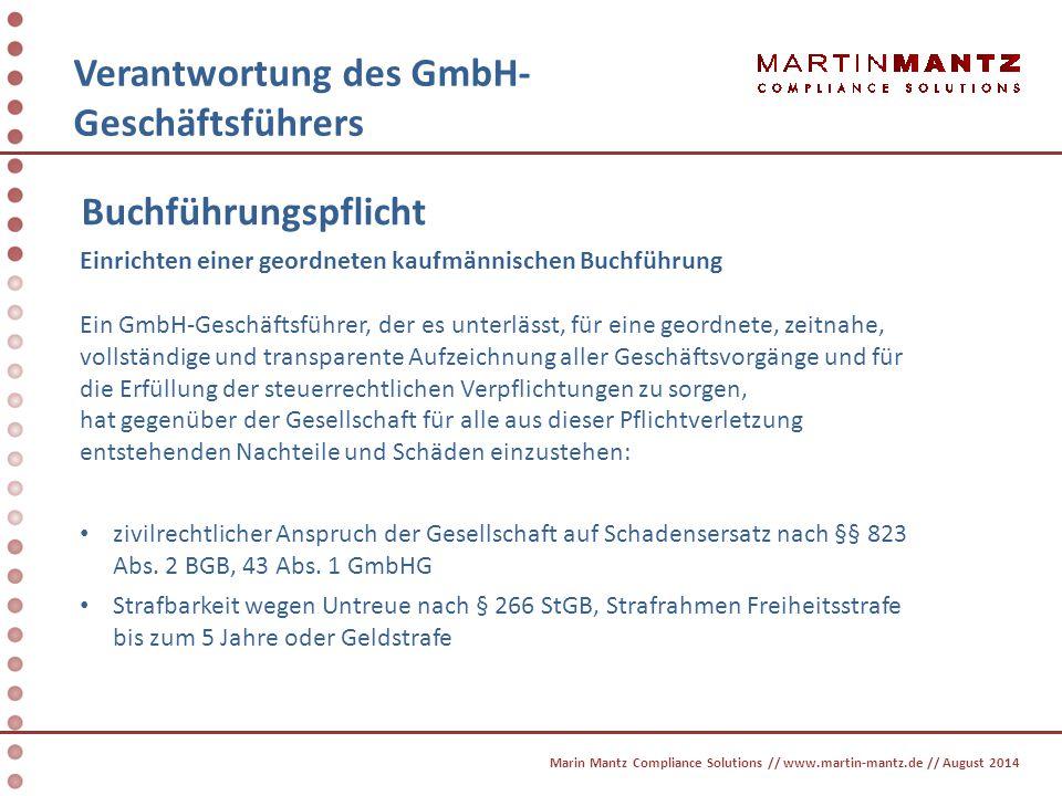Verantwortung des GmbH- Geschäftsführers Buchführungspflicht Einrichten einer geordneten kaufmännischen Buchführung Ein GmbH-Geschäftsführer, der es u