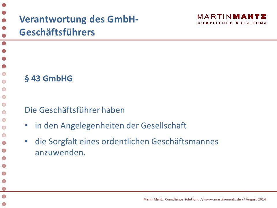 Verantwortung des GmbH- Geschäftsführers Organisationsverantwortung Dokumentation aller Vorgänge und Maßnahmen Alle mit der Organisation des Unternehmens verbundenen Vorgänge und Maßnahmen müssen zeitnah, vollständig und fortlaufend dokumentiert werden (LG München I Urteil vom 5.