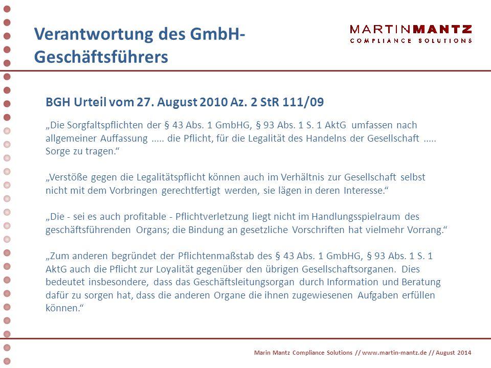 """Verantwortung des GmbH- Geschäftsführers BGH Urteil vom 27. August 2010 Az. 2 StR 111/09 """"Die Sorgfaltspflichten der § 43 Abs. 1 GmbHG, § 93 Abs. 1 S."""