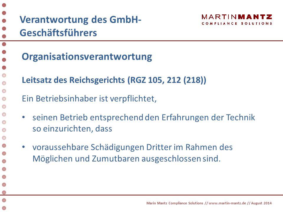 Verantwortung des GmbH- Geschäftsführers Leitsatz des Reichsgerichts (RGZ 105, 212 (218)) Ein Betriebsinhaber ist verpflichtet, seinen Betrieb entspre