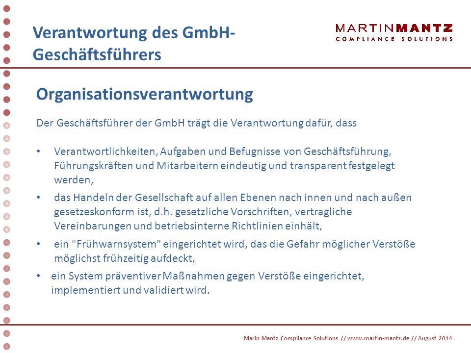 Verantwortung des GmbH- Geschäftsführers Organisationsverantwortung Der Geschäftsführer der GmbH trägt die Verantwortung dafür, dass Verantwortlichkei