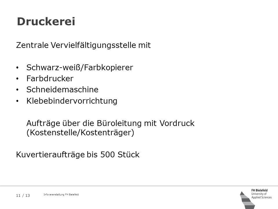 11 / 13 Infoveranstaltung FH Bielefeld Druckerei Zentrale Vervielfältigungsstelle mit Schwarz-weiß/Farbkopierer Farbdrucker Schneidemaschine Klebebind