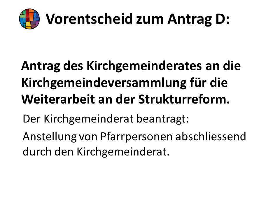 Antrag des Kirchgemeinderates an die Kirchgemeindeversammlung für die Weiterarbeit an der Strukturreform.