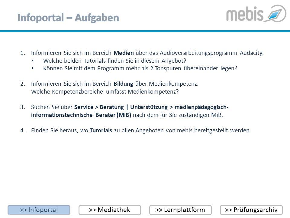 >> Infoportal>> Mediathek>> Lernplattform>> Prüfungsarchiv 1.Informieren Sie sich im Bereich Medien über das Audioverarbeitungsprogramm Audacity. Welc