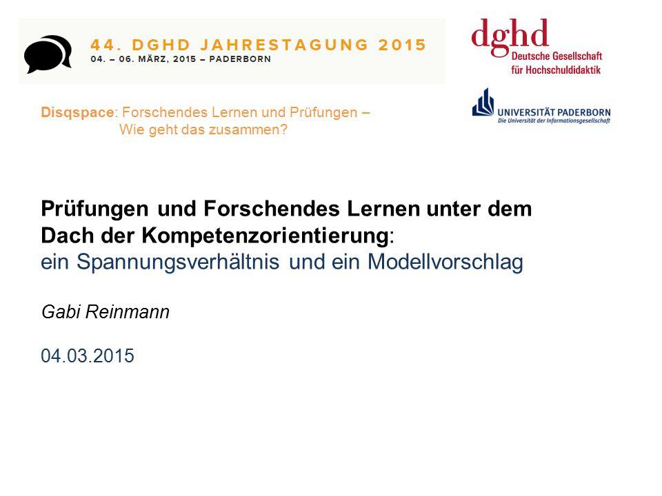Gabi Reinmann – Prüfungen und Forschendes Lernen unter dem Dach der Kompetenzorientierung – Paderborn (04.03.2015) Prüfungen und Forschendes Lernen un