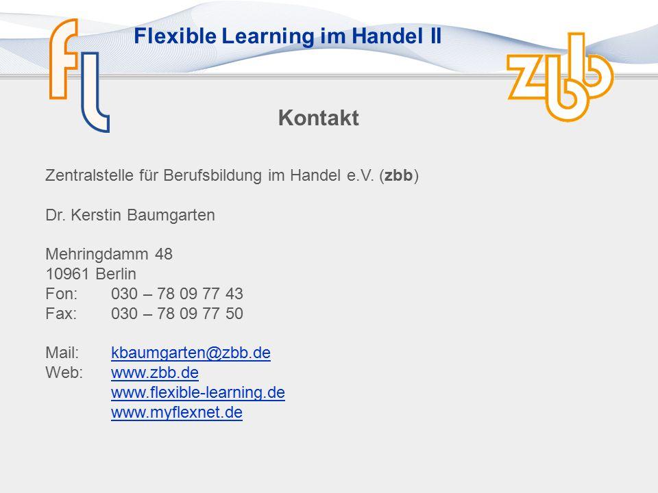 Flexible Learning im Handel II Kontakt Zentralstelle für Berufsbildung im Handel e.V.
