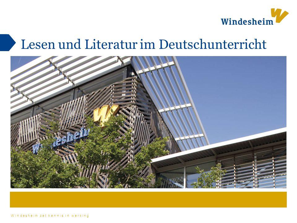 Windesheim zet kennis in werking Lesen und Literatur im Deutschunterricht (Sekundarstufe 1) Mit Literatur eine andere Welt erfahren Elisabeth Lehrner-te Lindert 2015