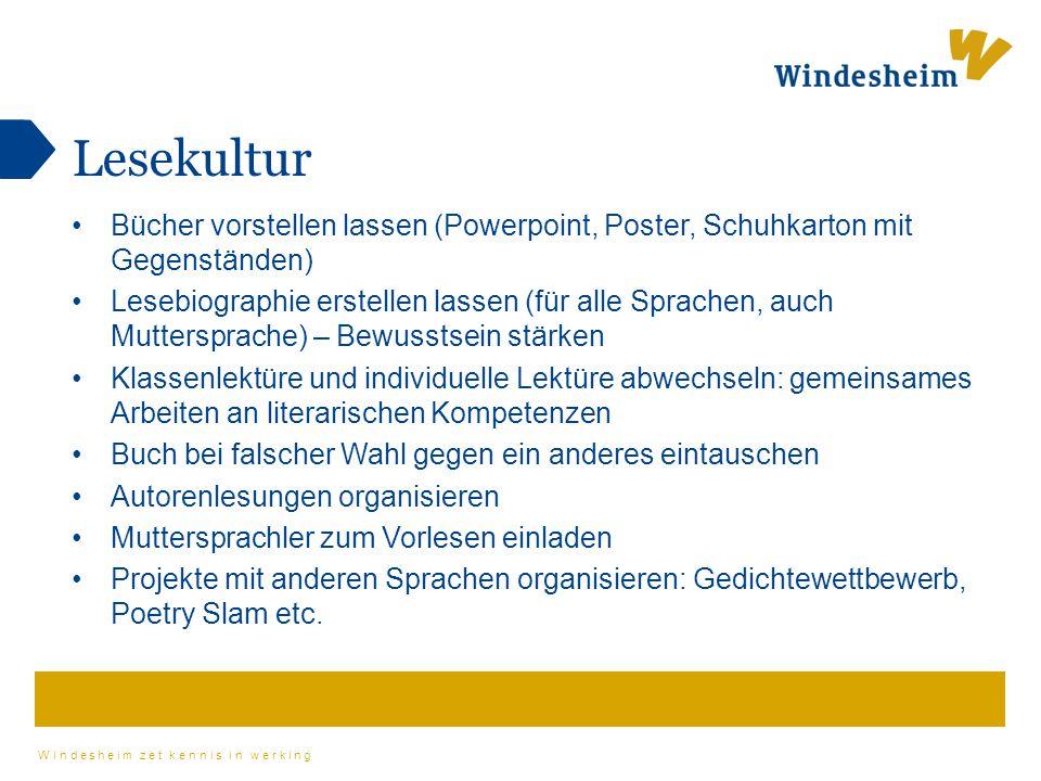 Windesheim zet kennis in werking Lesekultur Bücher vorstellen lassen (Powerpoint, Poster, Schuhkarton mit Gegenständen) Lesebiographie erstellen lasse