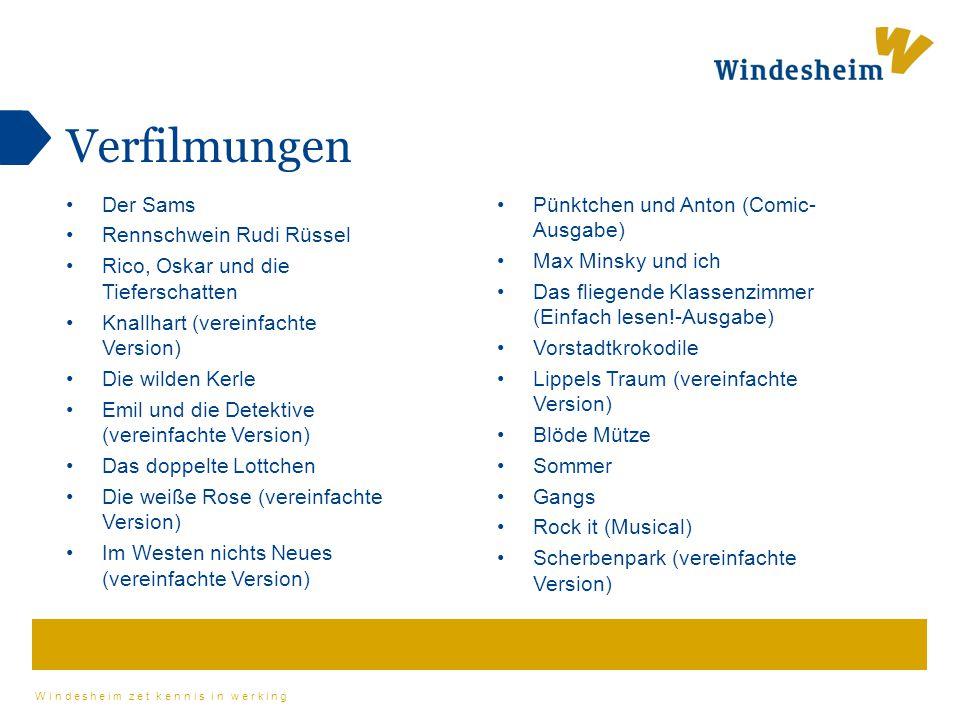 Windesheim zet kennis in werking Verfilmungen Der Sams Rennschwein Rudi Rüssel Rico, Oskar und die Tieferschatten Knallhart (vereinfachte Version) Die