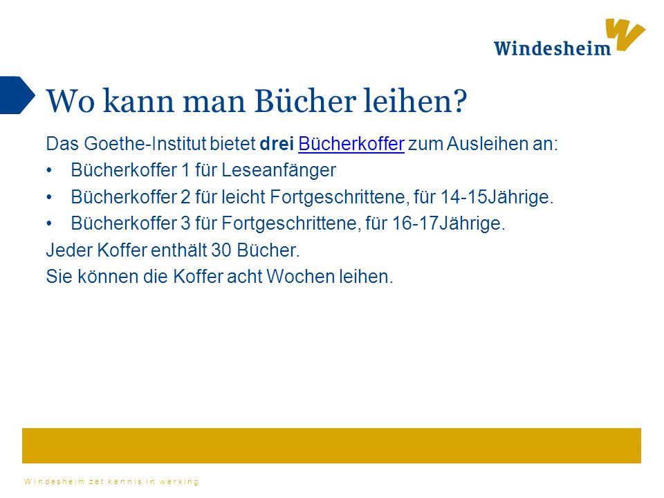 Windesheim zet kennis in werking Wo kann man Bücher leihen? Das Goethe-Institut bietet drei Bücherkoffer zum Ausleihen an:Bücherkoffer Bücherkoffer 1
