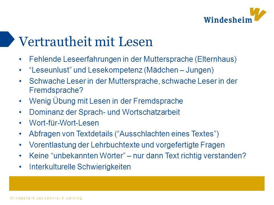 """Windesheim zet kennis in werking Vertrautheit mit Lesen Fehlende Leseerfahrungen in der Muttersprache (Elternhaus) """"Leseunlust"""" und Lesekompetenz (Mäd"""