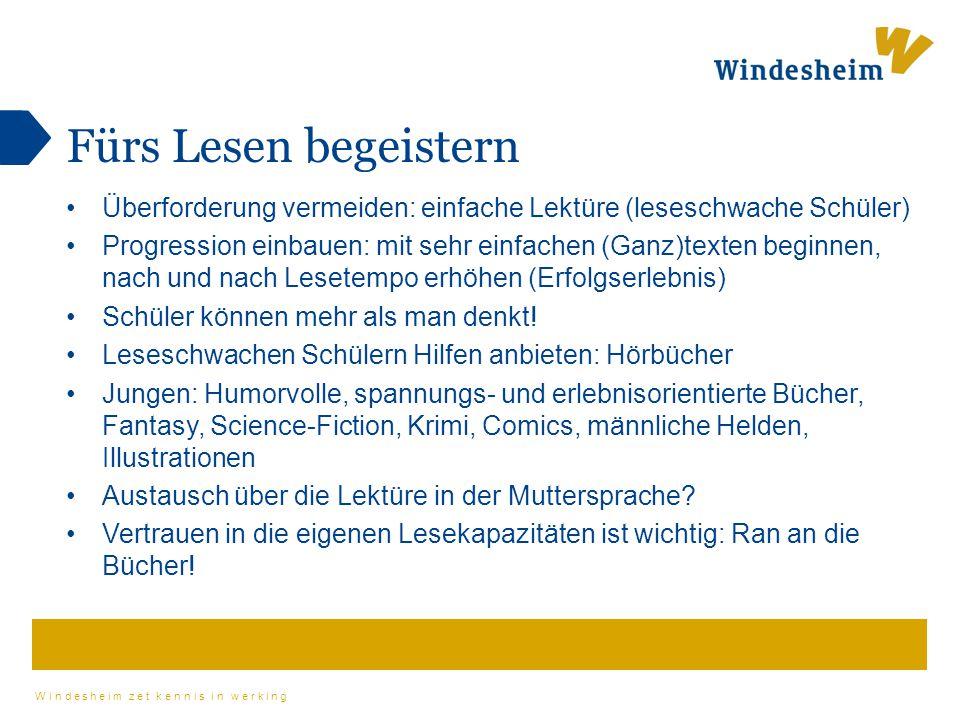 Windesheim zet kennis in werking Daniel Glattauer Schüler auf den Lese-Geschmack zu bringen, ist löblich.
