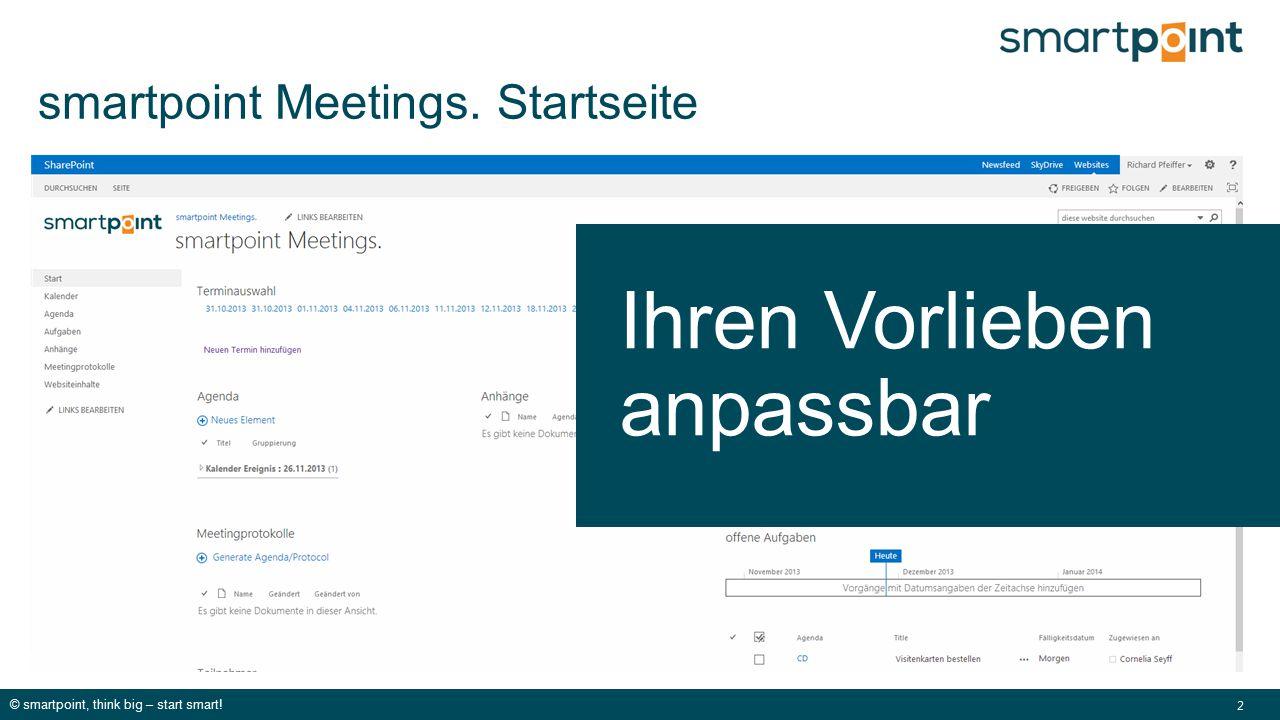 © smartpoint, think big – start smart! 2 smartpoint Meetings. Startseite Ihren Vorlieben anpassbar