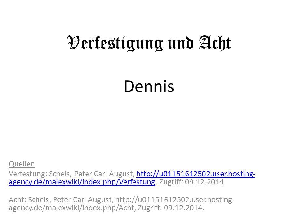 Verfestigung und Acht Dennis Quellen Verfestung: Schels, Peter Carl August, http://u01151612502.user.hosting- agency.de/malexwiki/index.php/Verfestung