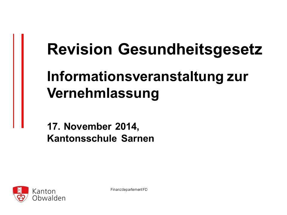 Finanzdepartement FD Revision Gesundheitsgesetz Informationsveranstaltung zur Vernehmlassung 17.