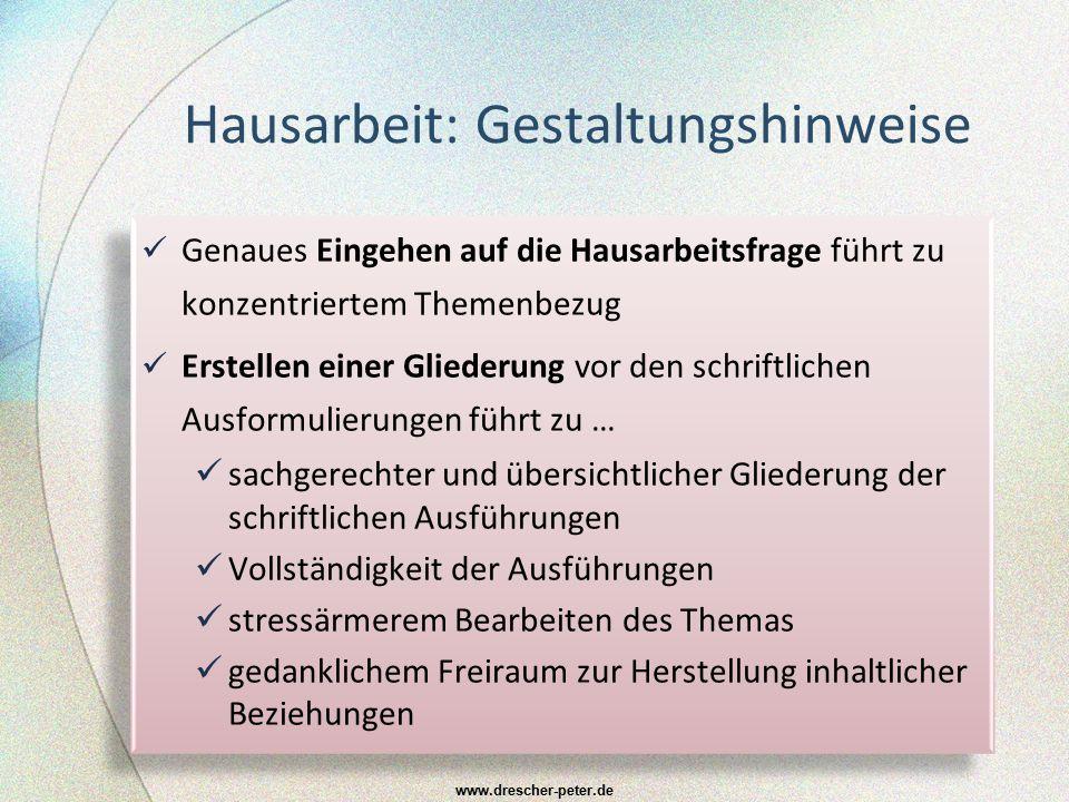 Hausarbeit: Qualitätsaspekte der Ausführungen  Fragestellung ist genau bearbeitet  Die Axiome der Logik sind eingehalten  Die Argumentationsgänge sind gut gegliedert (z.B.