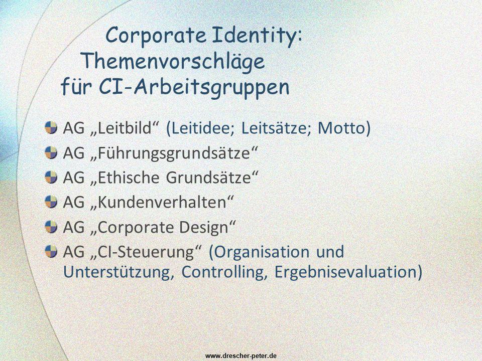 """Corporate Identity: Themenvorschläge für CI-Arbeitsgruppen AG """"Leitbild"""" (Leitidee; Leitsätze; Motto) AG """"Führungsgrundsätze"""" AG """"Ethische Grundsätze"""""""