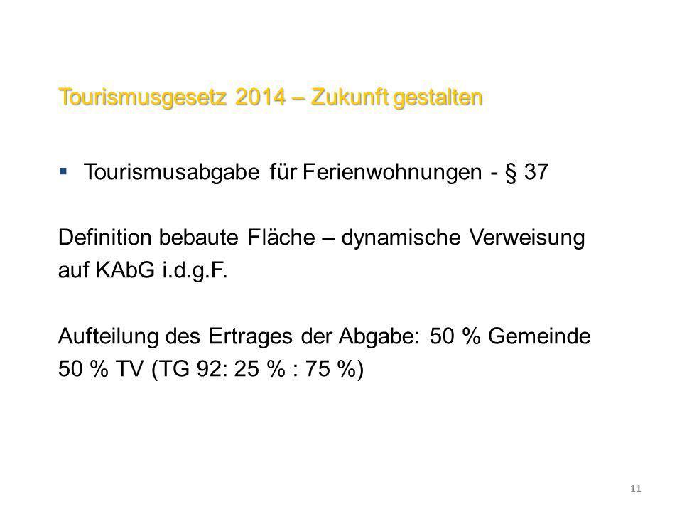 Tourismusgesetz 2014 – Zukunft gestalten  Tourismusabgabe für Ferienwohnungen - § 37 Definition bebaute Fläche – dynamische Verweisung auf KAbG i.d.g