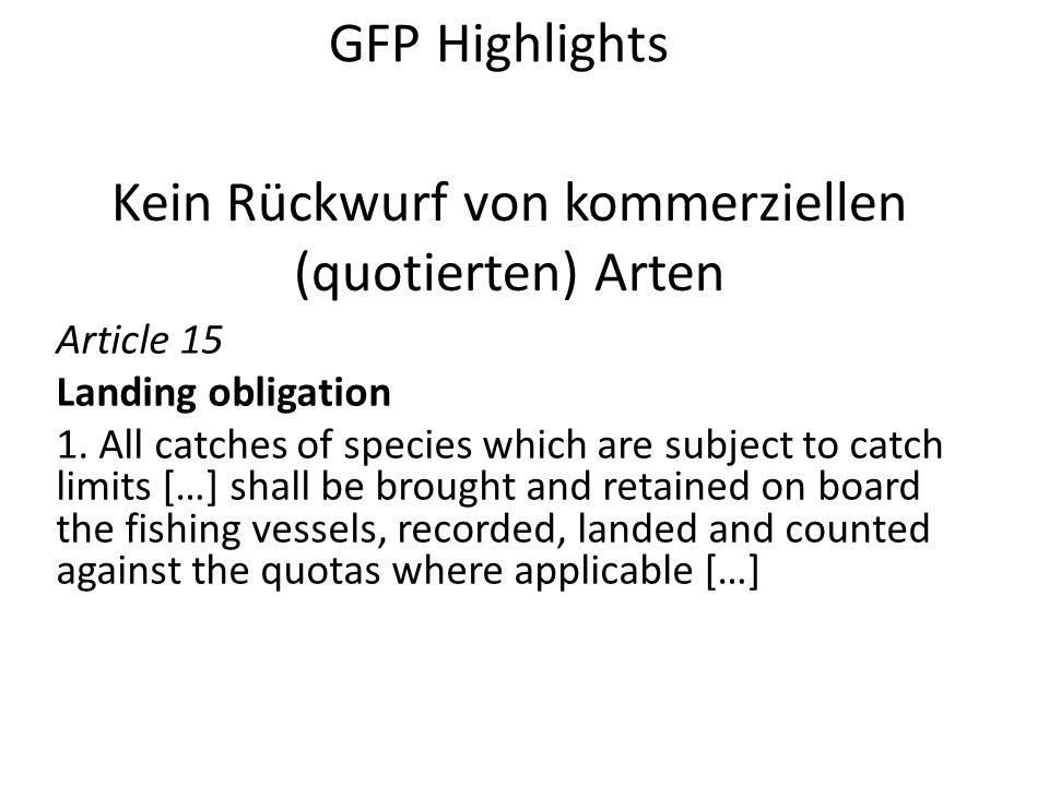 Kein Rückwurf von kommerziellen (quotierten) Arten Article 15 Landing obligation 1.