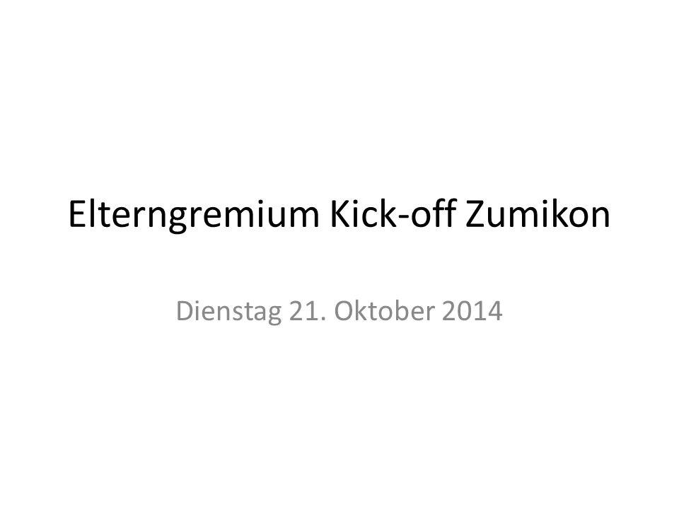 Elterngremium Kick-off Zumikon Dienstag 21. Oktober 2014