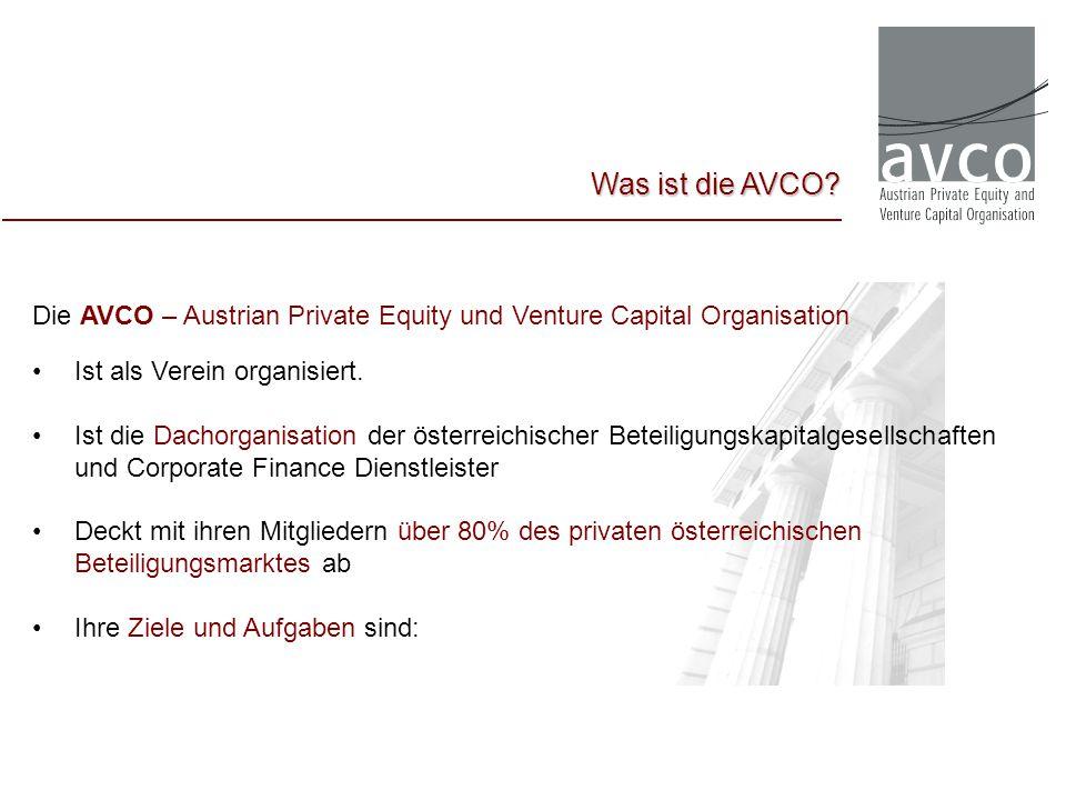 Die AVCO – Austrian Private Equity und Venture Capital Organisation Ist als Verein organisiert. Ist die Dachorganisation der österreichischer Beteilig