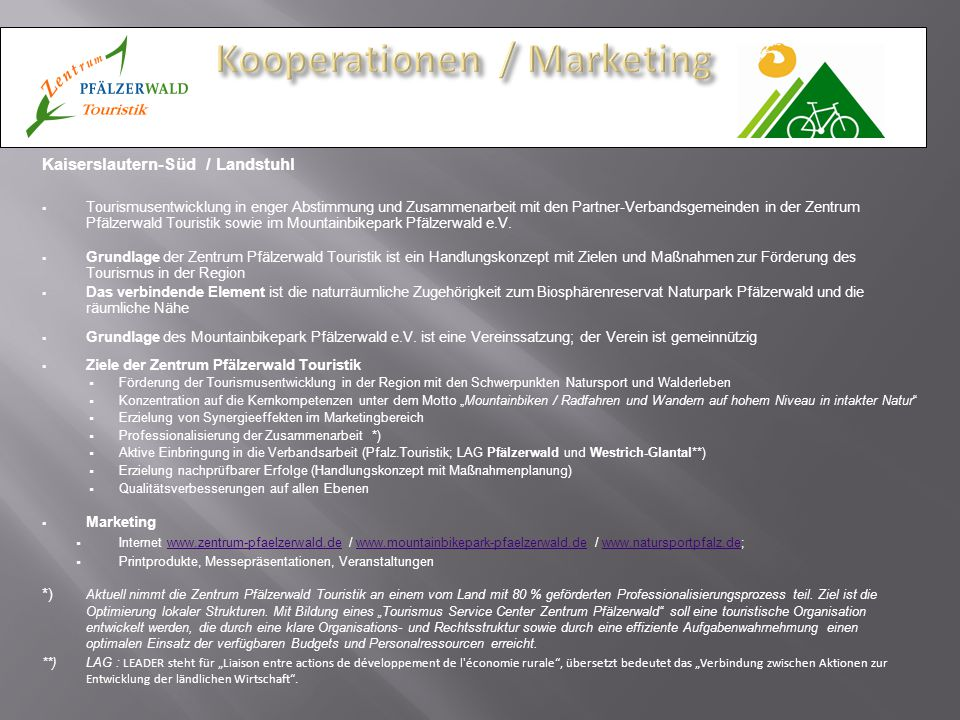 Kaiserslautern-Süd / Landstuhl  Tourismusentwicklung in enger Abstimmung und Zusammenarbeit mit den Partner-Verbandsgemeinden in der Zentrum Pfälzerw