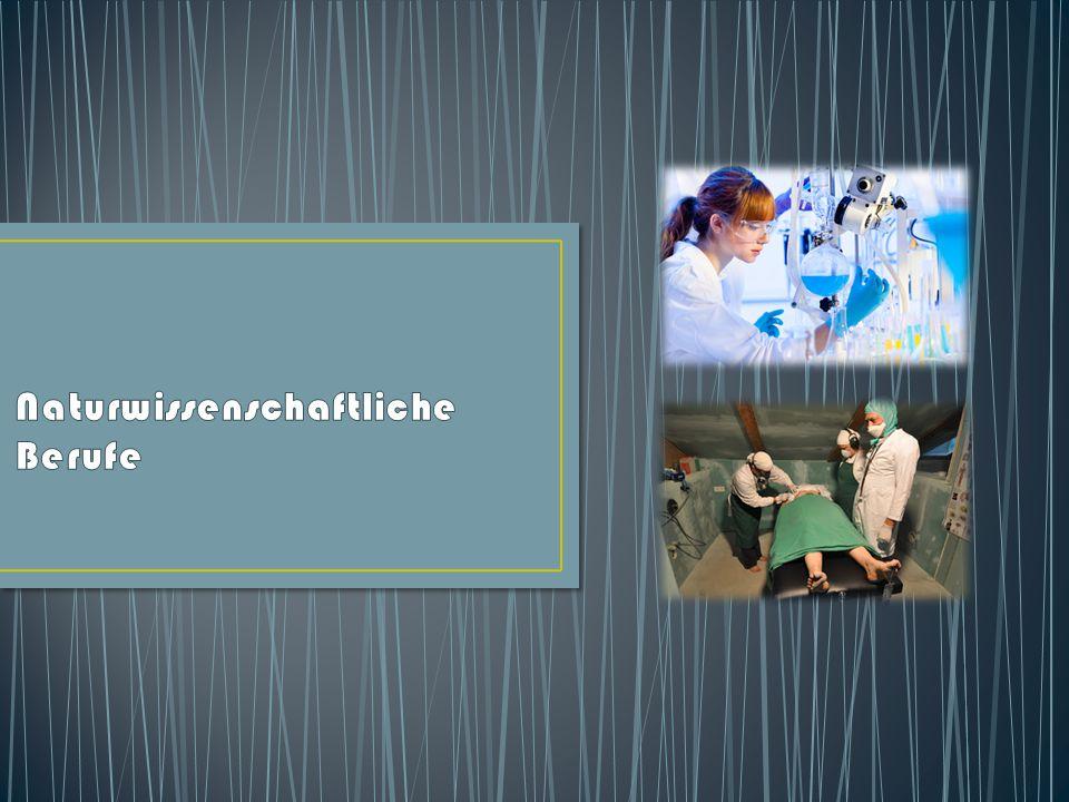 1.Voraussetzungen für naturwissenschaftliche Berufe 2.