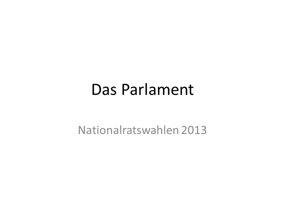 Das Parlament Nationalratswahlen 2013