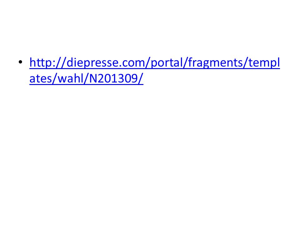 http://diepresse.com/portal/fragments/templ ates/wahl/N201309/ http://diepresse.com/portal/fragments/templ ates/wahl/N201309/