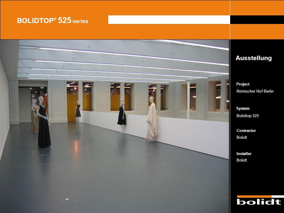 System Contractor Installer Project BOLIDTOP ® 525 -series Römischer Hof Berlin Bolidtop 525 Bolidt Ausstellung Zorg dat de afbeelding precies tussen