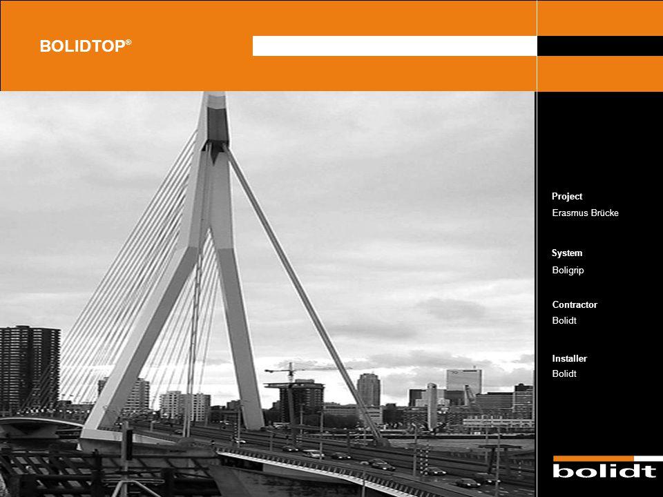 System Contractor Installer Project BOLIDTOP ® Erasmus Brücke Boligrip Bolidt Zorg dat de afbeelding precies tussen de lijnen valt en dat er geen zwar