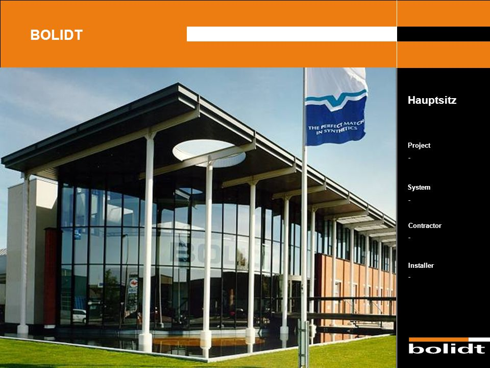 System Contractor Installer Project BOLIDT Hauptsitz - - - -