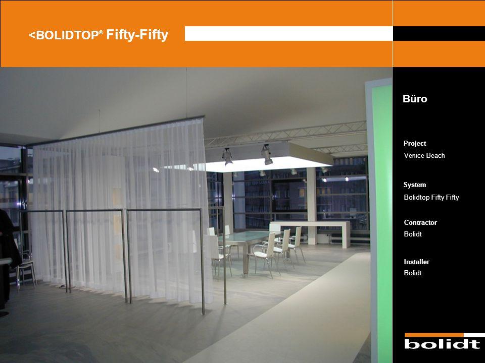 System Contractor Installer Project <BOLIDTOP ® Fifty-Fifty Venice Beach Bolidtop Fifty Fifty Bolidt Büro Zorg dat de afbeelding precies tussen de lij
