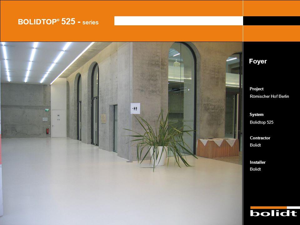 System Contractor Installer Project BOLIDTOP ® 525 - series Römischer Hof Berlin Bolidtop 525 Bolidt Foyer Zorg dat de afbeelding precies tussen de li