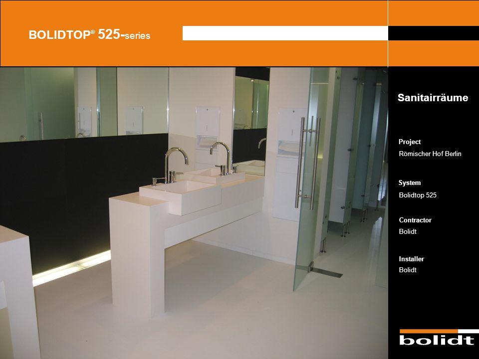 System Contractor Installer Project BOLIDTOP ® 525- series Römischer Hof Berlin Bolidtop 525 Bolidt Sanitairräume Zorg dat de afbeelding precies tusse
