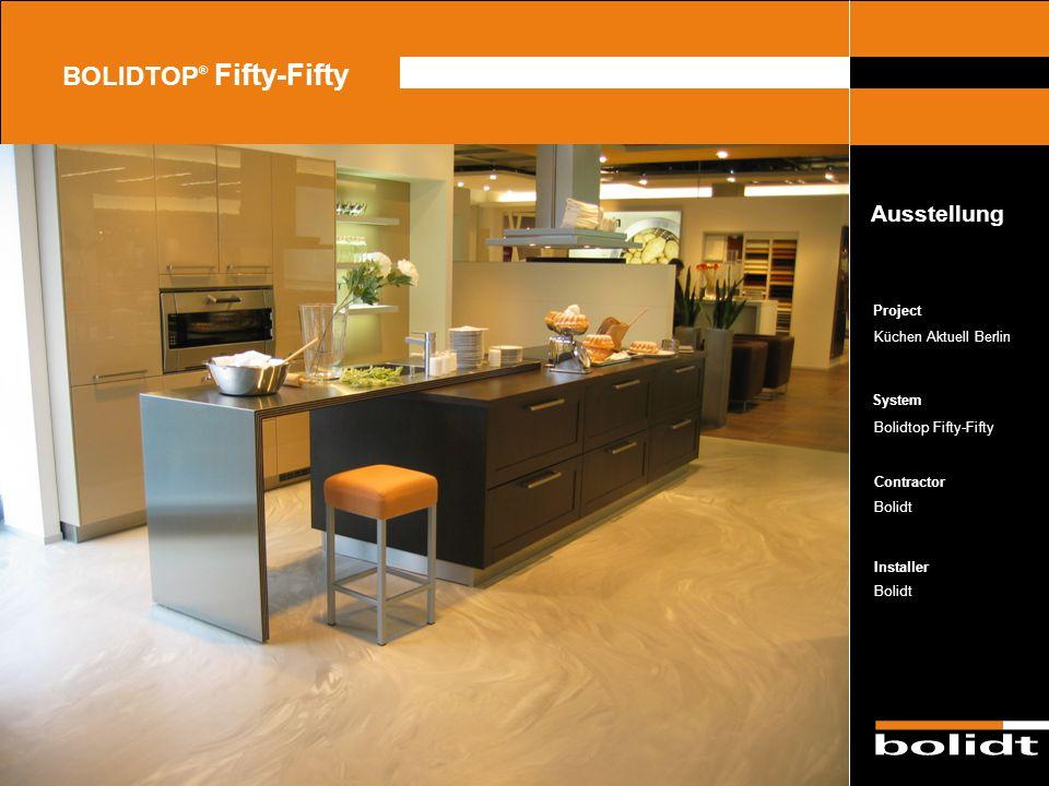 System Contractor Installer Project BOLIDTOP ® Fifty-Fifty Küchen Aktuell Berlin Bolidtop Fifty-Fifty Bolidt Ausstellung Zorg dat de afbeelding precie