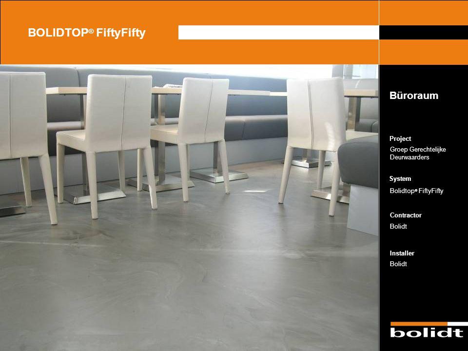 System Contractor Installer Project BOLIDTOP ® FiftyFifty Groep Gerechtelijke Deurwaarders Bolidtop ® FiftyFifty Bolidt Büroraum