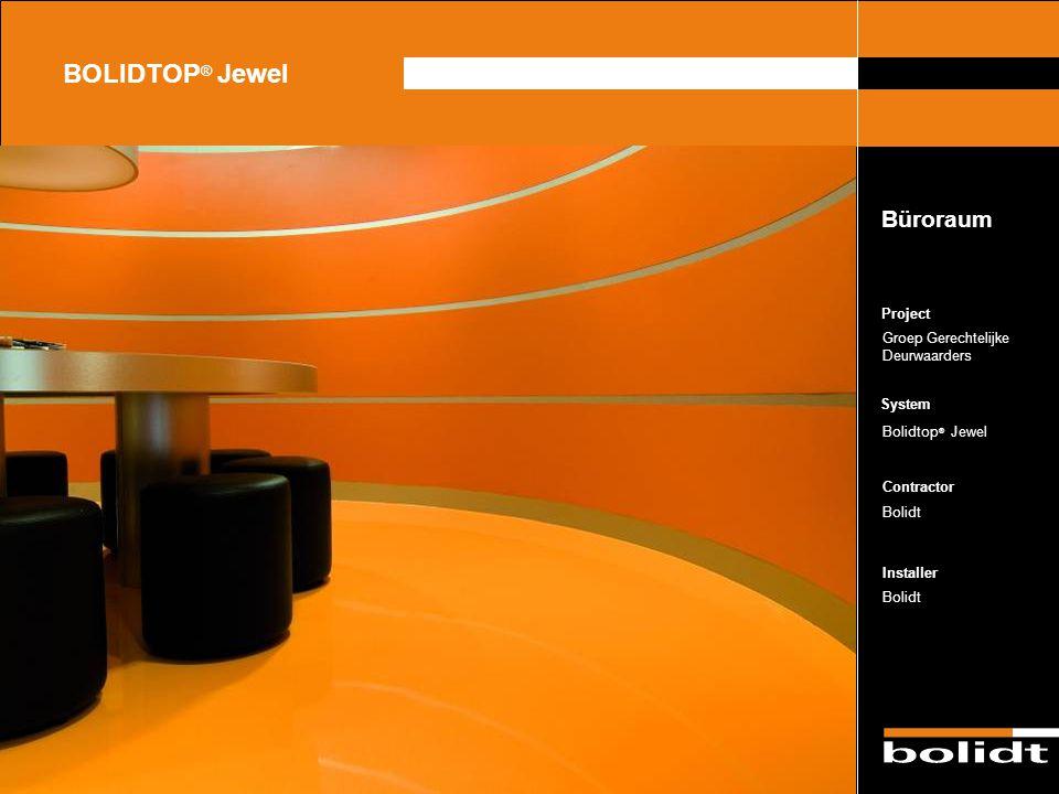System Contractor Installer Project BOLIDTOP ® Jewel Groep Gerechtelijke Deurwaarders Bolidtop ® Jewel Bolidt Büroraum