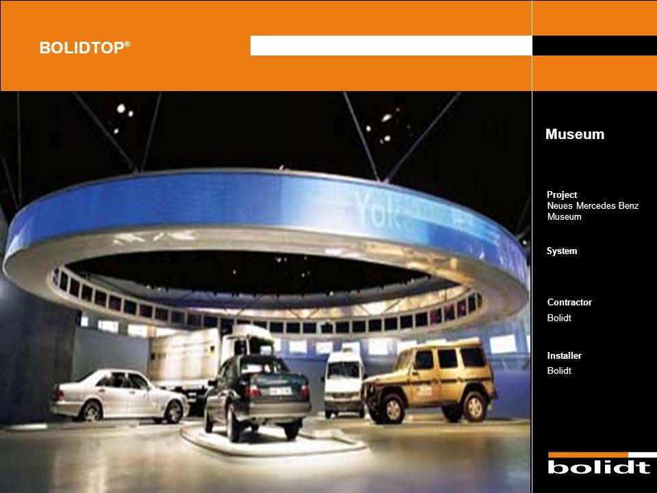 System Contractor Installer Project BOLIDTOP ® Neues Mercedes Benz Museum Bolidt Museum Zorg dat de afbeelding precies tussen de lijnen valt en dat er