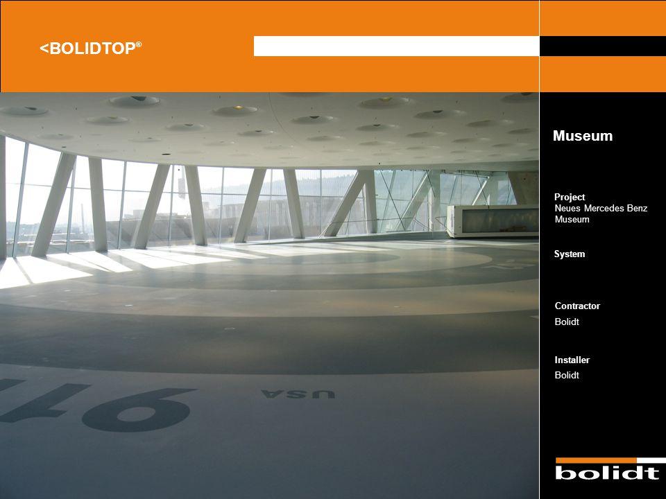 System Contractor Installer Project <BOLIDTOP ® Neues Mercedes Benz Museum Bolidt Museum Zorg dat de afbeelding precies tussen de lijnen valt en dat e