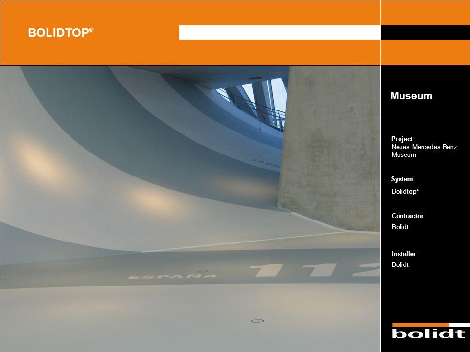 System Contractor Installer Project BOLIDTOP ® Neues Mercedes Benz Museum Bolidtop ® Bolidt Museum Zorg dat de afbeelding precies tussen de lijnen val
