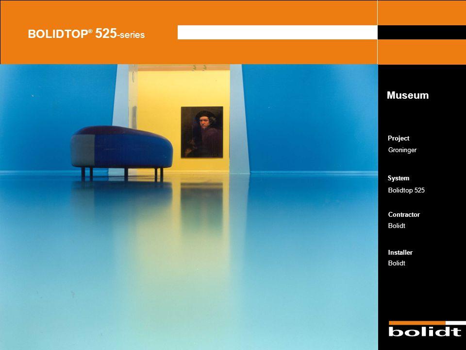 System Contractor Installer Project BOLIDTOP ® 525 -series Groninger Bolidtop 525 Bolidt Museum Zorg dat de afbeelding precies tussen de lijnen valt e