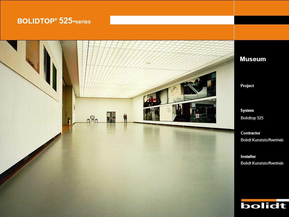 System Contractor Installer Project BOLIDTOP ® 525- series Bolidtop 525 Bolidt Kunststoffvertrieb Museum Zorg dat de afbeelding precies tussen de lijn