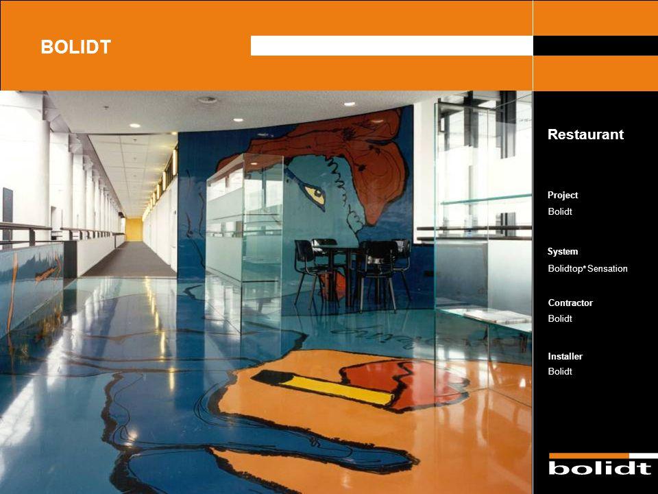System Contractor Installer Project BOLIDT Restaurant Bolidt Bolidtop ® Sensation Bolidt
