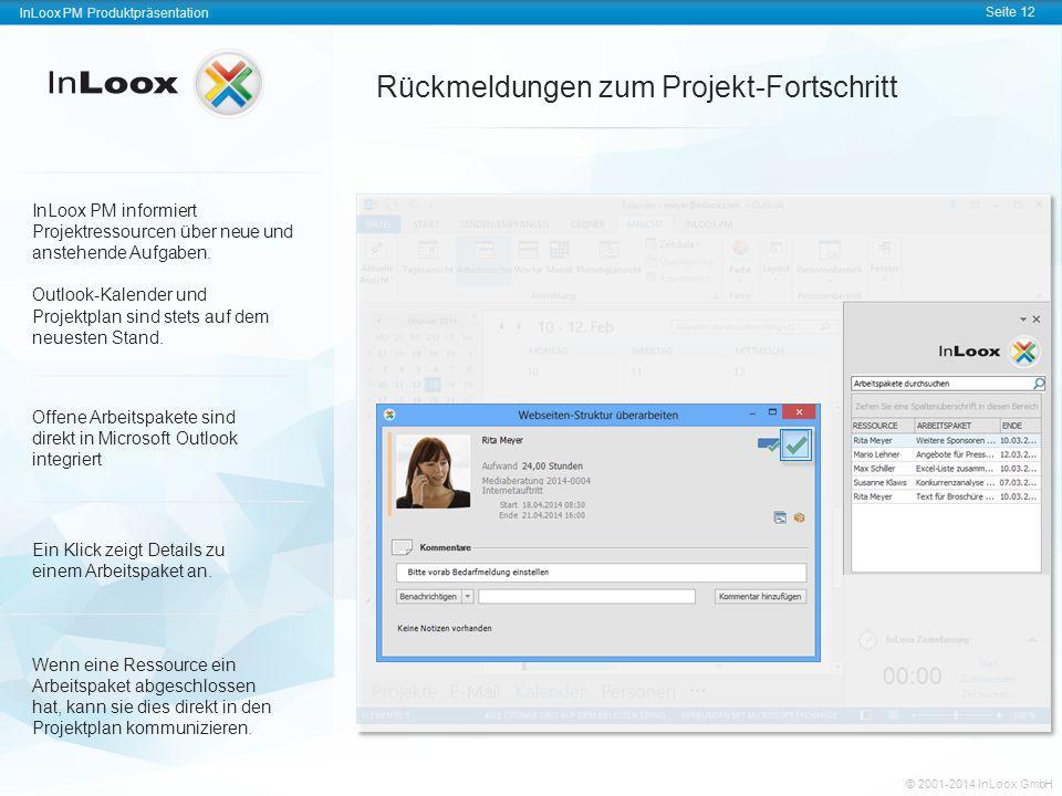 InLoox PM Produktpräsentation Seite 12 InLoox PM Produktpräsentation © 2001-2011 InLoox GmbH InLoox PM Produktpräsentation Seite 12 © 2001-2014 InLoox