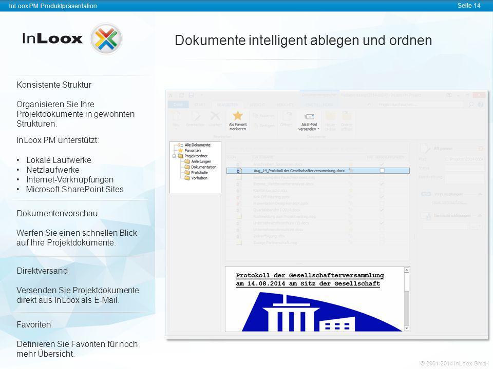 InLoox PM Produktpräsentation Seite 14 InLoox PM Produktpräsentation © 2001-2011 InLoox GmbH InLoox PM Produktpräsentation Seite 14 © 2001-2014 InLoox