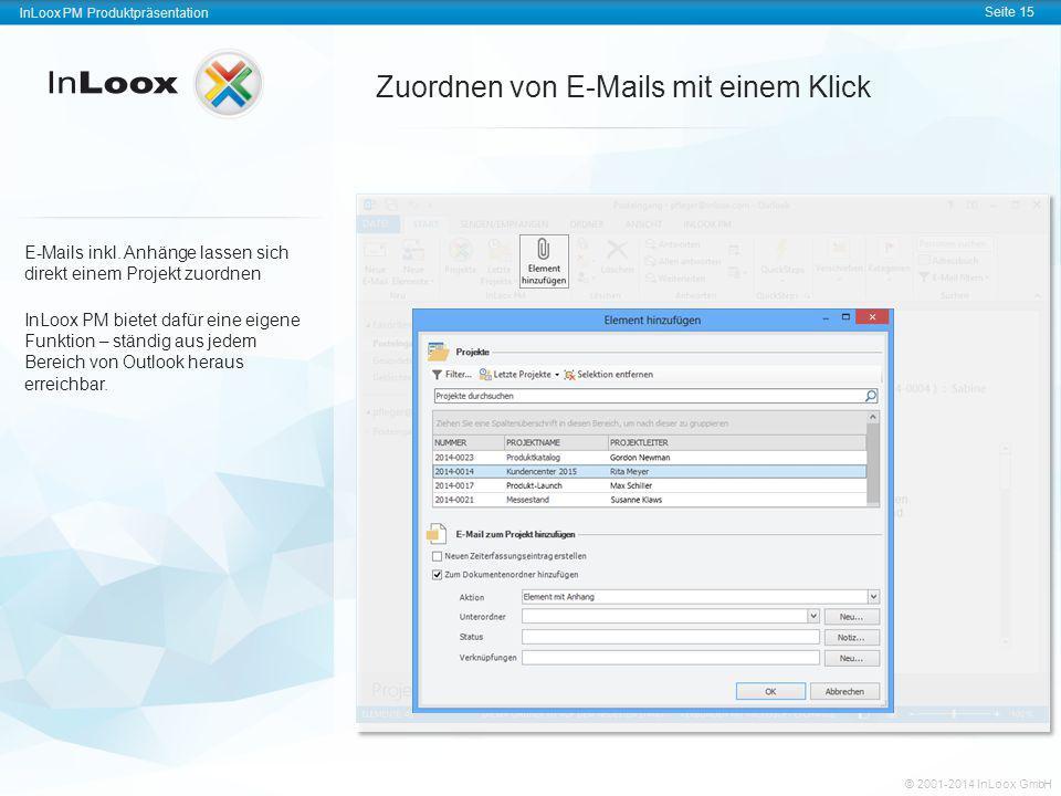 InLoox PM Produktpräsentation Seite 15 InLoox PM Produktpräsentation © 2001-2011 InLoox GmbH InLoox PM Produktpräsentation Seite 15 © 2001-2014 InLoox