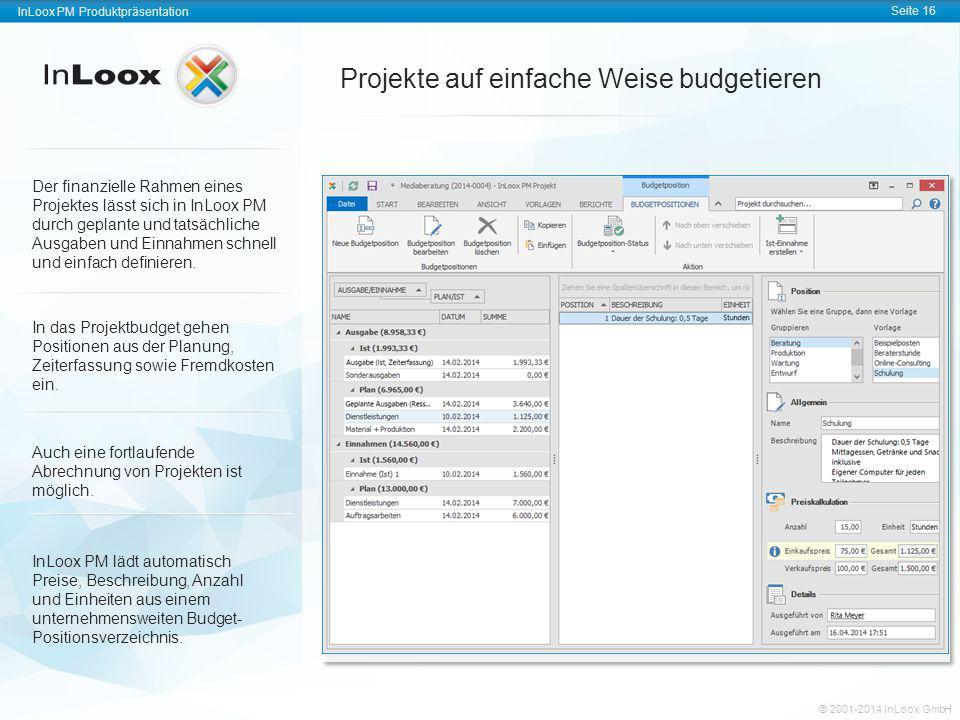 InLoox PM Produktpräsentation Seite 16 InLoox PM Produktpräsentation © 2001-2011 InLoox GmbH InLoox PM Produktpräsentation Seite 16 © 2001-2014 InLoox