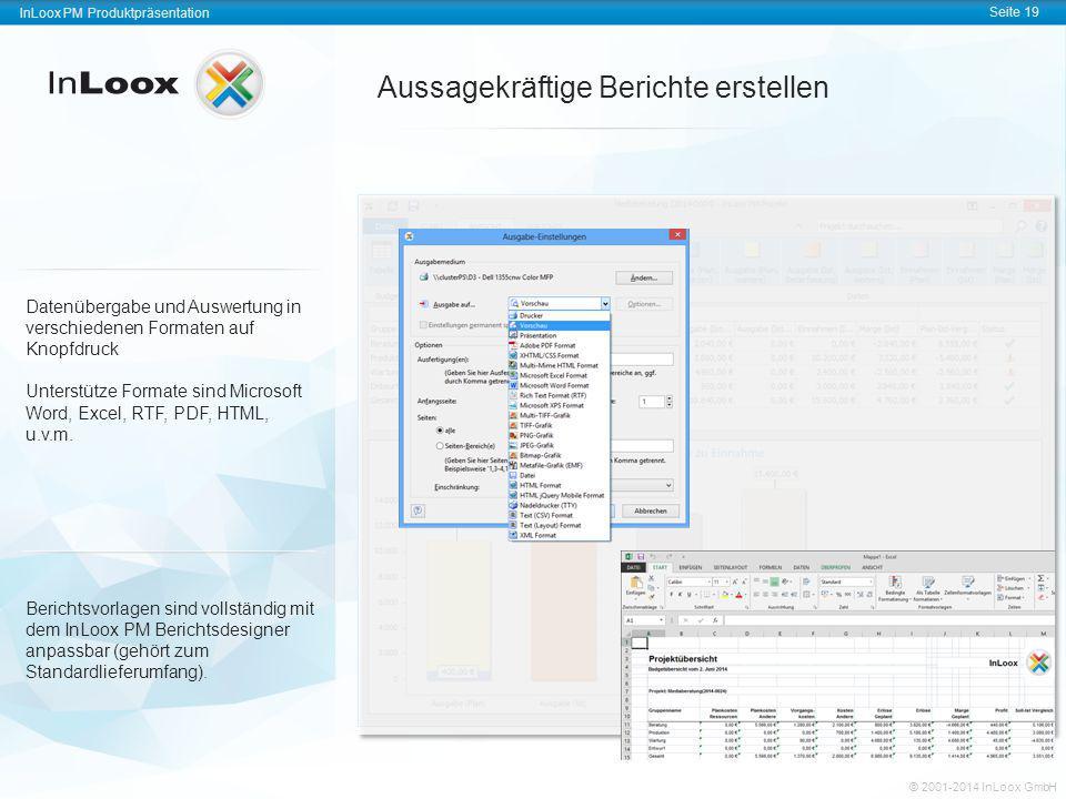InLoox PM Produktpräsentation Seite 19 InLoox PM Produktpräsentation © 2001-2011 InLoox GmbH InLoox PM Produktpräsentation Seite 19 © 2001-2014 InLoox