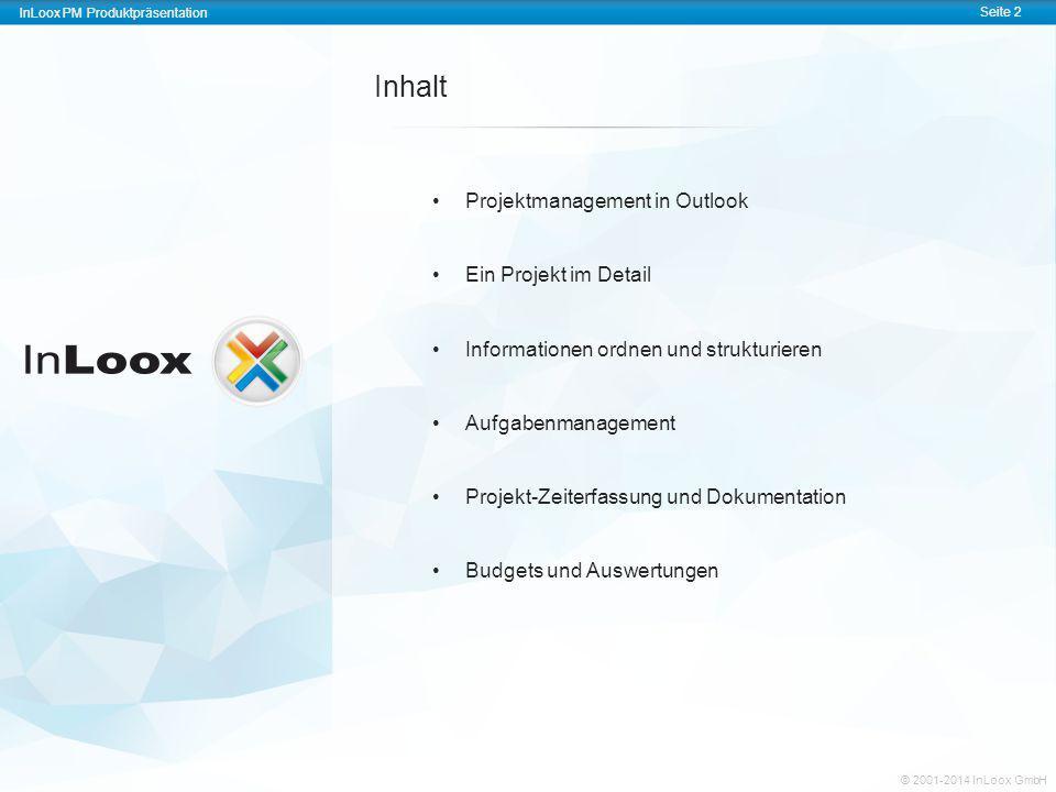 InLoox PM Produktpräsentation Seite 2 InLoox PM Produktpräsentation © 2001-2014 InLoox GmbH Projektmanagement in Outlook Ein Projekt im Detail Informa
